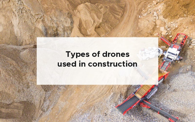 Types of drones used in construction