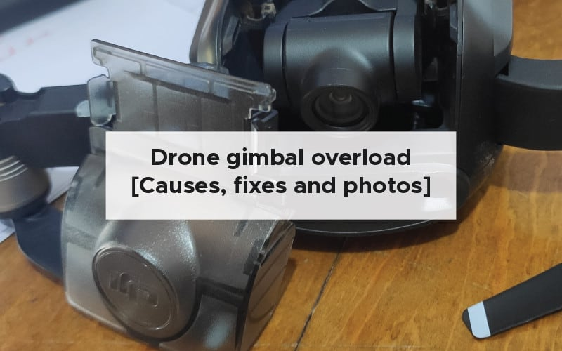 Drone gimbal overload [Causes, fixes and photos]