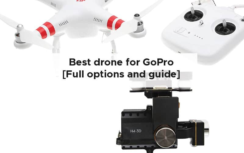 Best drone for GoPro [Full options for 2021]