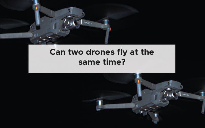 can two drones fly at the same time - Drone flying pro